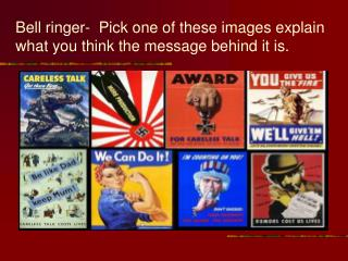 Bell ringer-  Pick one of these images explain what you think the message behind it is.