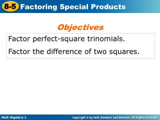 Factor perfect-square trinomials. Factor the difference of two squares.