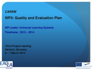 CAREM WP 3 : Quality and Evaluation Plan  WP Leader:  Universal Learning Systems