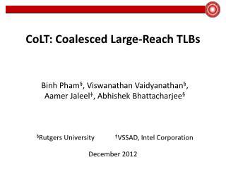 CoLT: Coalesced Large-Reach TLBs
