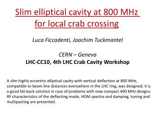 Slim elliptical cavity at 800 MHz  for local crab crossing