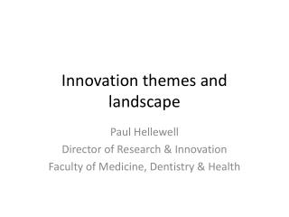 Innovation themes and landscape