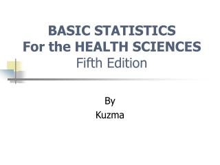 BASIC STATISTICS For the HEALTH SCIENCES Fifth Edition