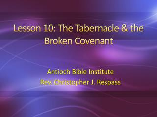 Lesson 10: The Tabernacle & the Broken Covenant