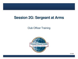 Session 2G: Sergeant at Arms