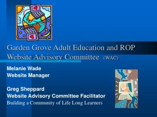 Garden Grove Adult Education and ROP Website Advisory Committee   (WAC)