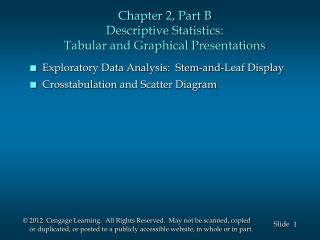 Chapter 2, Part B Descriptive Statistics: Tabular and Graphical Presentations