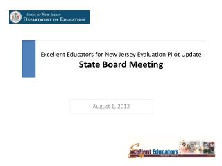 Excellent Educators for New Jersey  Evaluation Pilot Update State Board Meeting