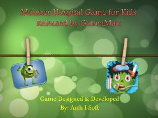Monster Hospital Game for Kids Released by GameiMax