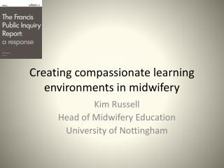 Creating compassionate learning environments in m idwifery