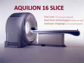 AQUILION 16 SLICE