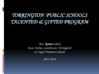 Torrington  Public Schools  Talented & Gifted Program