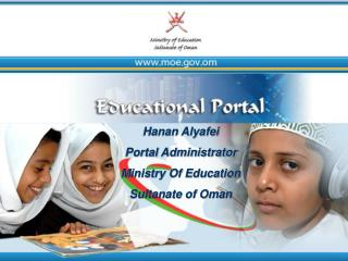 Hanan Alyafei  Portal Administrator  Ministry Of Education  Sultanate of Oman