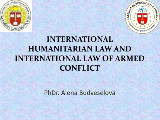 INTERNATIONAL HUMANITARIAN LAW AND INTERNATIONAL LAW OF ARMED CONFLICT
