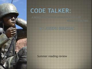 Code Talker:  A Novel about the  navajo  marines of 								World War Two By  Joseph  Bruchac