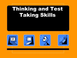 Thinking and Test Taking Skills