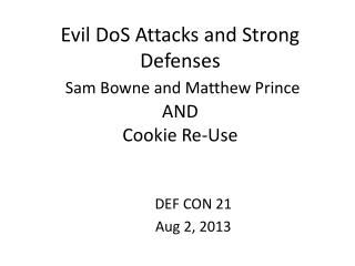 Evil  DoS Attacks and Strong  Defenses Sam Bowne and Matthew Prince AND Cookie Re-Use