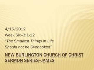 New Burlington Church of Christ Sermon Series--James