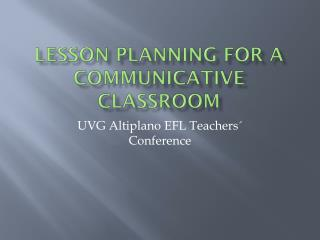 Lesson Planning for a Communicative Classroom