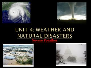 Unit 4: Weather and Natural Disasters