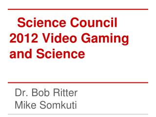 Science Council 2012 Video Gaming and Science