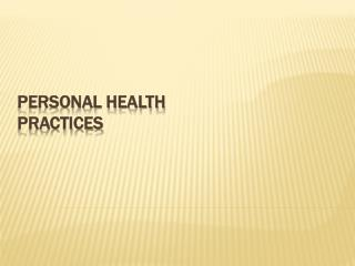 PERSONAL HEALTH PRACTICES
