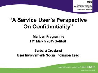 """A Service User's Perspective On Confidentiality"""