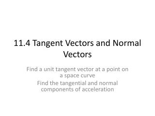 11.4 Tangent Vectors and Normal Vectors
