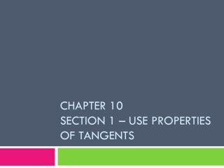 Chapter 10 Section 1 – Use properties of tangents