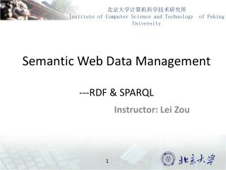 Semantic Web Data Management ---RDF & SPARQL