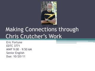 Making Connections through Chris  Crutcher's  Work