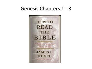Genesis Chapters 1 - 3