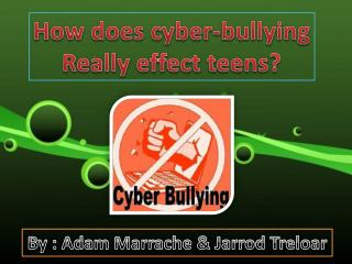How does cyber-bullying Really effect teens?