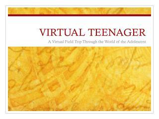 VIRTUAL TEENAGER