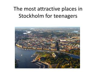 The  most attractive places  in Stockholm for  teenagers