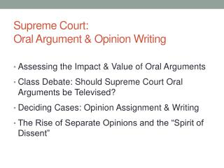 Supreme Court:  Oral Argument & Opinion Writing