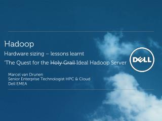 Hadoop Hardware sizing – lessons learnt 'The Quest for the  Holy Grail  Ideal  Hadoop  Server