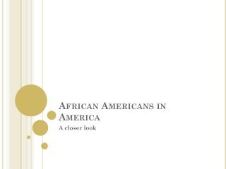 African Americans in America