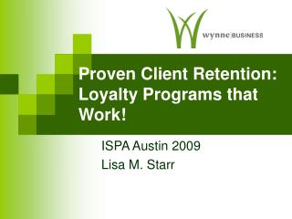Proven Client Retention: Loyalty Programs that Work