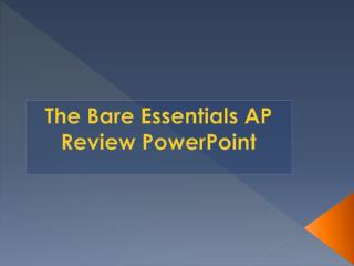 The Bare Essentials AP Review PowerPoint