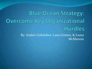 Blue Ocean Strategy:  Overcome Key Organizational Hurdles