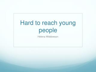 Hard to reach young people