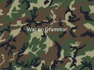 War on Grammar