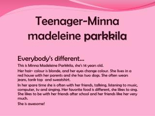 Teenager -Minna  madeleine parkkila