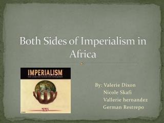 Both Sides of Imperialism in Africa