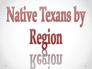 Native Texans by Region