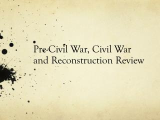 Pre-Civil War, Civil War and Reconstruction Review