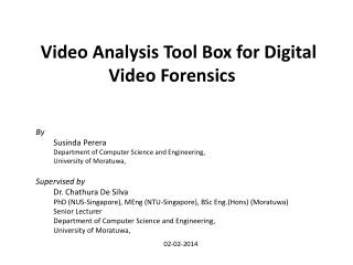 Video Analysis Tool Box for Digital Video Forensics