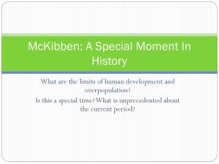 McKibben : A Special Moment In History