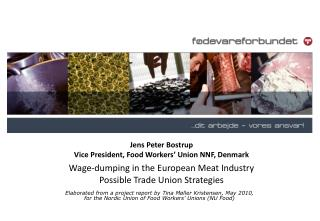 Jens Peter Bostrup Vice President, Food Workers' Union NNF, Denmark